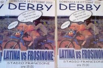 Derby Latina-Frosinone, tornano i manifesti abusivi