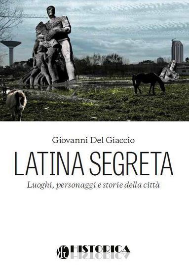 latina-segreta-giovanni-del-giaccio-latina24ore
