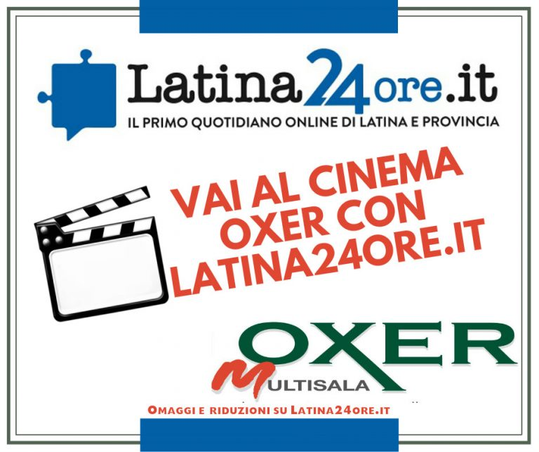 Latina24ore.it ti regala ingressi ridotti al cinema Oxer, fotografa questo articolo