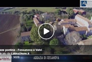 VIDEO Le meraviglie di Fossanova e Valvisciolo con l'occhio del drone